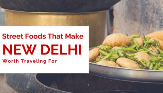 Street Foods That Make New Delhi Worth Traveling For